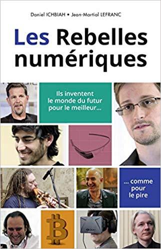 les-rebelles-numeriques-daniel-ichbiah-et-lefranc